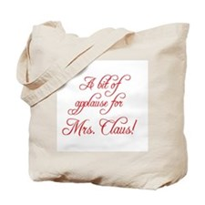 A bit of applause for Mrs. Cl Tote Bag