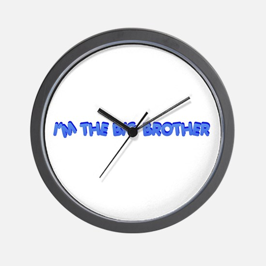 I'm the big brother Wall Clock