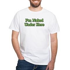 Naked Under Here Shirt