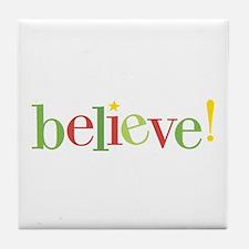 believe! tile coaster