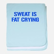 sweat-is-just-fat-crying-gun-blue baby blanket