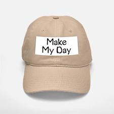 Make My Day Baseball Baseball Cap