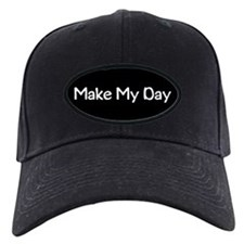 Make My Day Baseball Cap