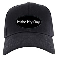 Make My Day Baseball Hat