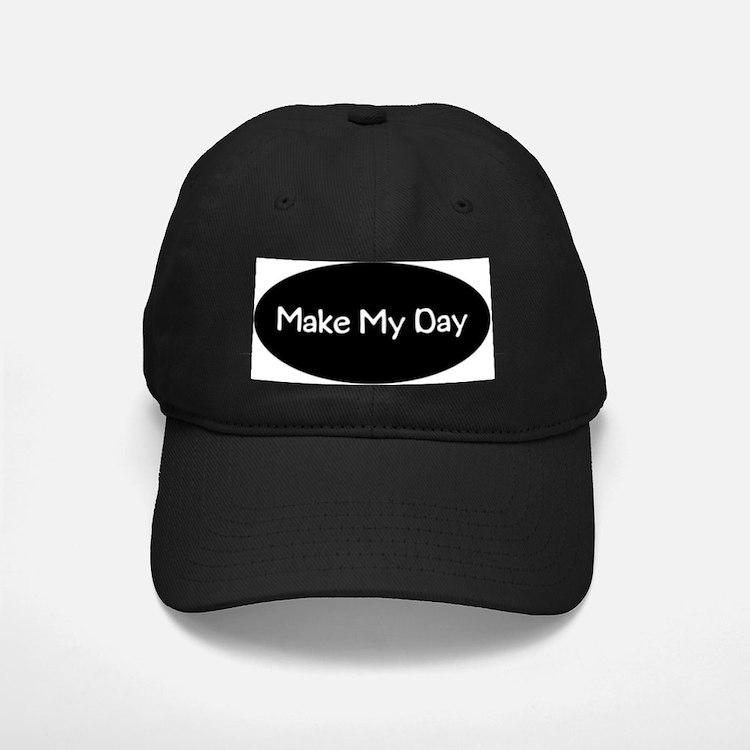 Make My Day Baseball Hat