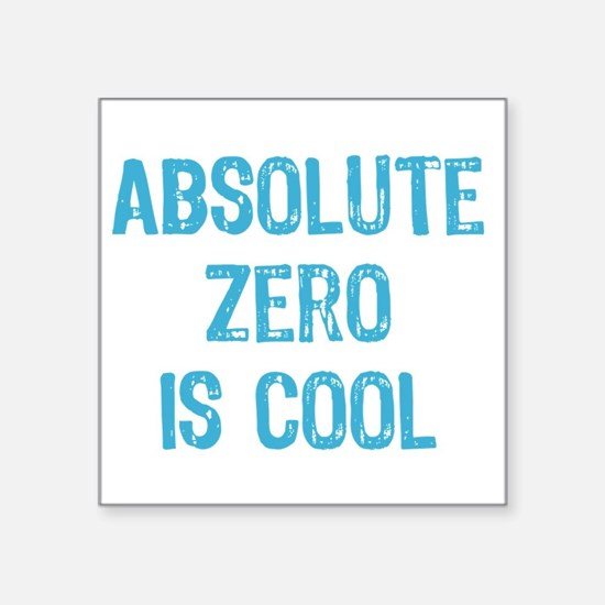 """Absolute Zero is Cool Square Sticker 3"""" x 3"""""""