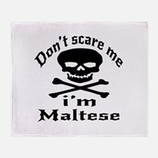 Do Not Scare Me I Am Maltese Throw Blanket