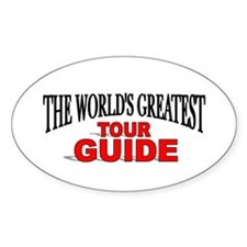 """""""The World's Greatest Tour Guide"""" Oval Decal"""