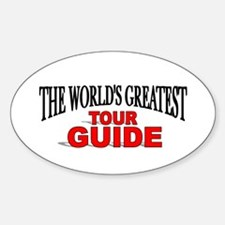 """The World's Greatest Tour Guide"" Oval Decal"