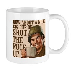 Shut the Fuck Up Mug