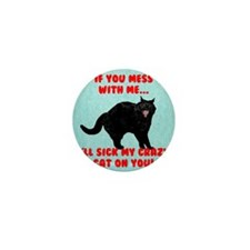If You Mess with Me, Funny Cat Mini Button