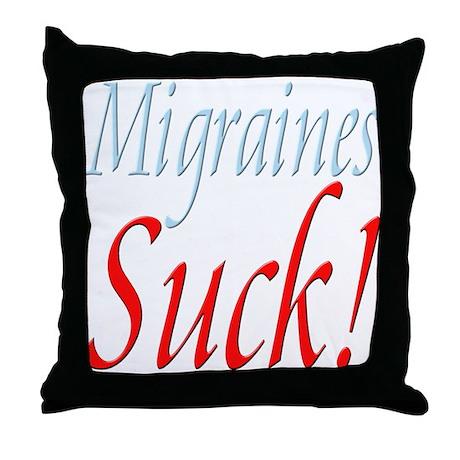 Migraines Suck! Throw Pillow