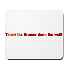 Throw Kramer From The Well! Mousepad