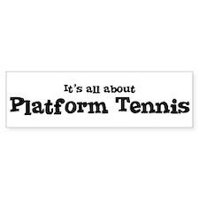 All about Platform Tennis Bumper Bumper Sticker