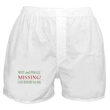 Wife and puggle are missing.. Boxer Shorts