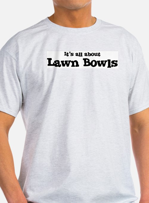 All about Lawn Bowls Ash Grey T-Shirt