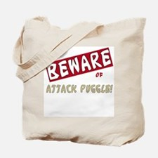 Beware of Attack puggle Tote Bag