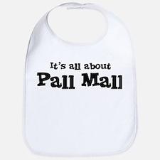 All about Pall Mall Bib