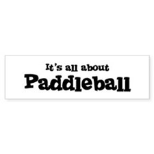 All about Paddleball Bumper Bumper Sticker