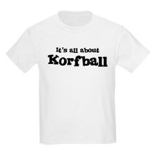 All about Korfball Kids T-Shirt