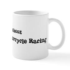 All about Grand Prix Motorcyc Mug