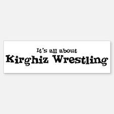 All about Kirghiz Wrestling Bumper Bumper Bumper Sticker