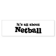 All about Netball Bumper Bumper Sticker