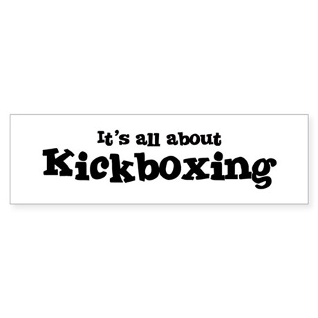 All about Kickboxing Bumper Sticker