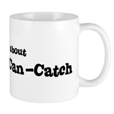 All about Catch-As-Can-Catch Mug