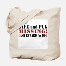 wife and pug missing Tote Bag