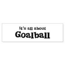 All about Goalball Bumper Bumper Sticker
