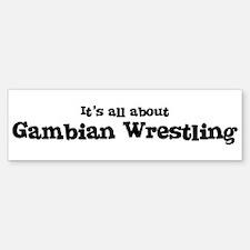 All about Gambian Wrestling Bumper Bumper Bumper Sticker
