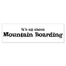 All about Mountain Boarding Bumper Bumper Sticker