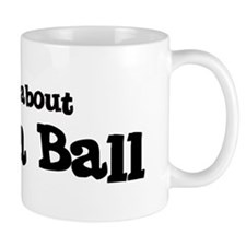All about Ga-Ga Ball Mug