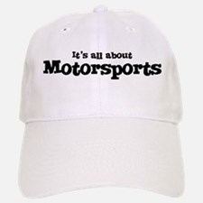 All about Motorsports Baseball Baseball Cap