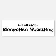 All about Mongolian Wrestling Bumper Bumper Bumper Sticker