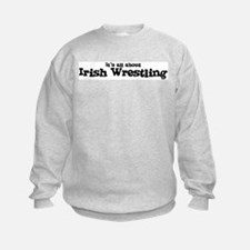 All about Irish Wrestling Sweatshirt