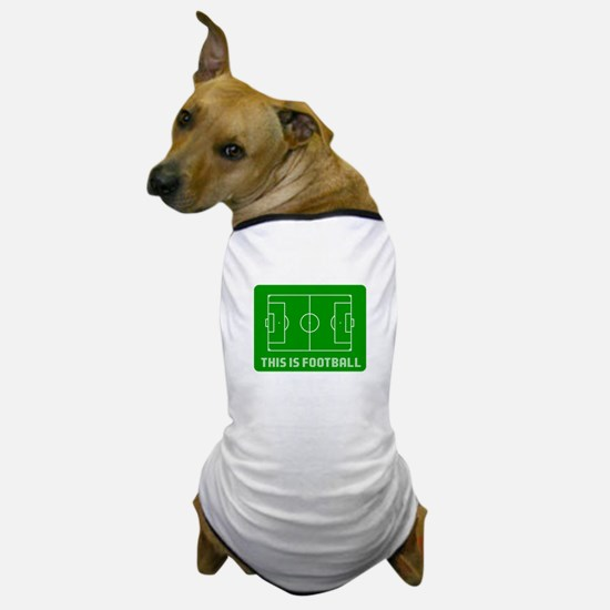 THIS IS FOOTBALL Dog T-Shirt