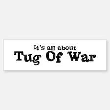 All about Tug Of War Bumper Bumper Bumper Sticker