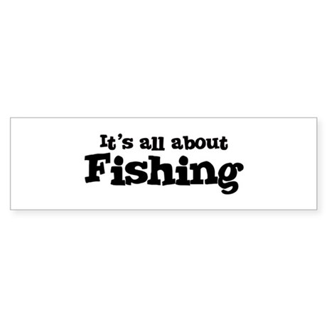All about Fishing Bumper Sticker