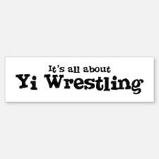 All about Yi Wrestling Bumper Bumper Bumper Sticker