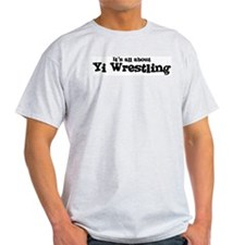 All about Yi Wrestling Ash Grey T-Shirt