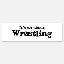 All about Wrestling Bumper Bumper Bumper Sticker