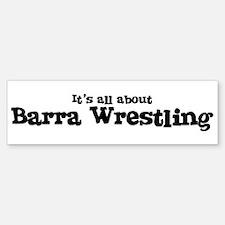 All about Barra Wrestling Bumper Bumper Bumper Sticker