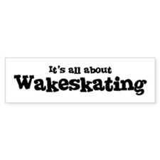 All about Wakeskating Bumper Car Sticker