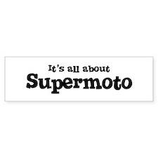 All about Supermoto Bumper Bumper Sticker