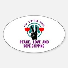 I am voting for Peace, Love and Rop Sticker (Oval)