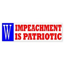 Impeachment is Patriotic bumper sticker