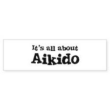 All about Aikido Bumper Bumper Sticker