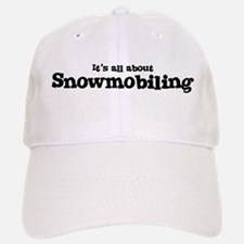 All about Snowmobiling Baseball Baseball Cap